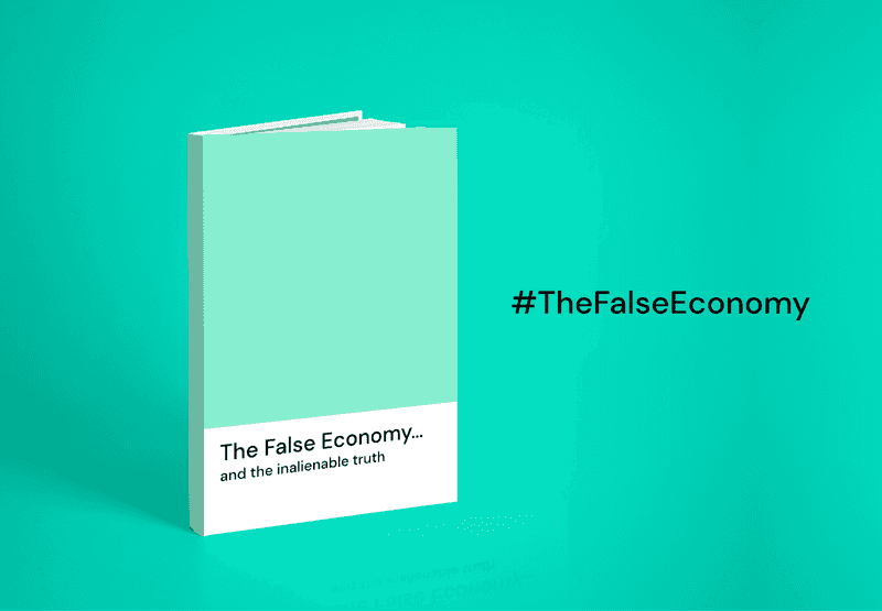Introduction: The False Economy... and the inalienable truth